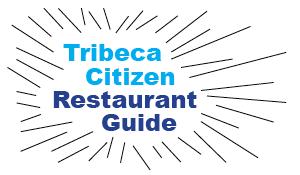 Tribeca Citizen Restaurant Guide