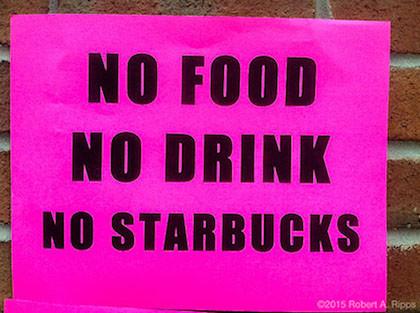 No food no drink no Starbucks