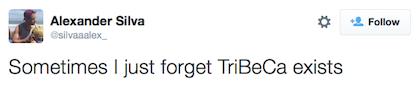 tweet forget Tribeca exists