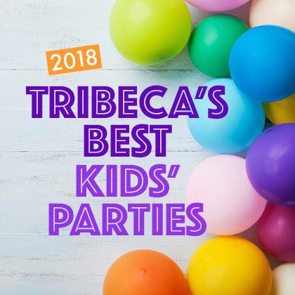 Tribeca's Best Kids' Parties / Sponsored
